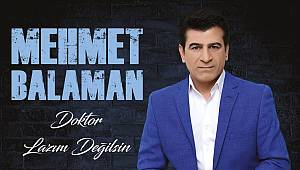 Mehmet Balaman Doktor Lazım Değilsin 2018 Çıktı