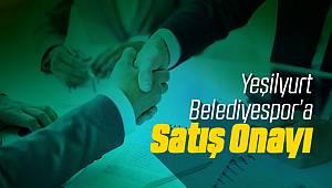 Yeşilyurt Belediyespor'un Satışı Onaylandı