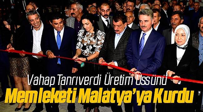 Vahap Tanrıverdi Malatya'ya Fabrikayı Kurdu
