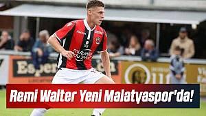 Yeni Malatyaspor Remi Walter'i transfer etti