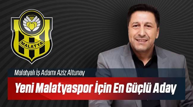Aziz Altunay Yeni Malatyaspor İçin En Güçlü Aday