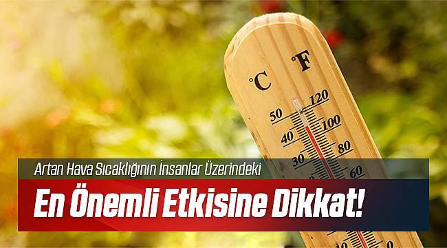 Hava Sıcaklığının Artmasıyla İnsanlar Değişiyor!