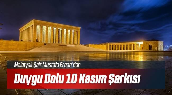 Şair Mustafa Ercan'dan Duygulu 10 Kasım Şarkısı