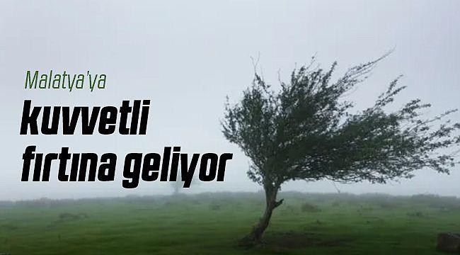 Malatya'da Kuvvetli Fırtına Bekleniyor!
