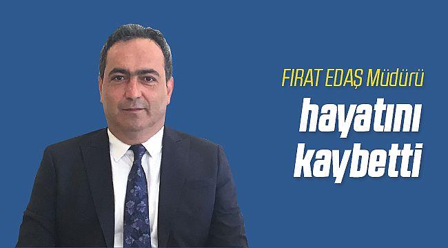 FIRAT EDAŞ Müdürü Fikret Türkmen Hayatını Kaybetti